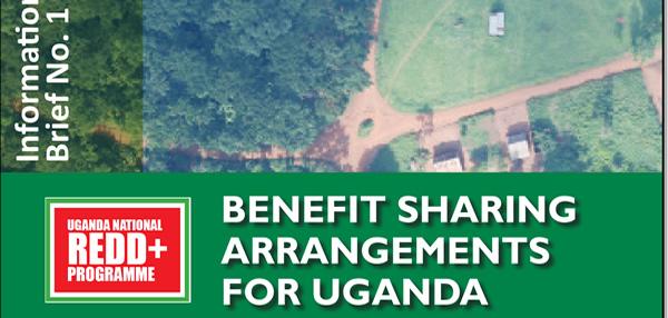 Information Brief on Benefit Sharing Arrangements for Uganda